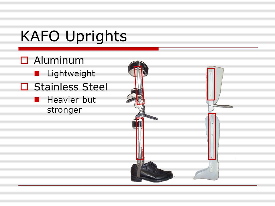 KAFO Uprights Aluminum Stainless Steel Lightweight