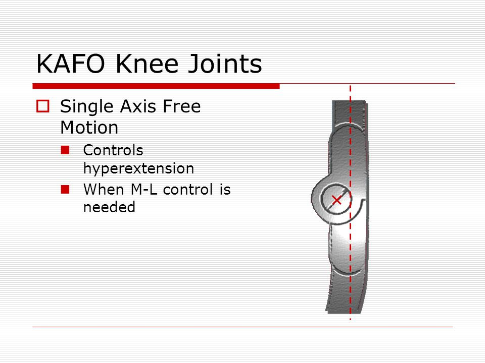 KAFO Knee Joints Single Axis Free Motion Controls hyperextension