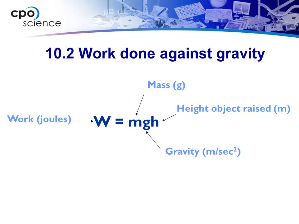 10.2 Work done against gravity