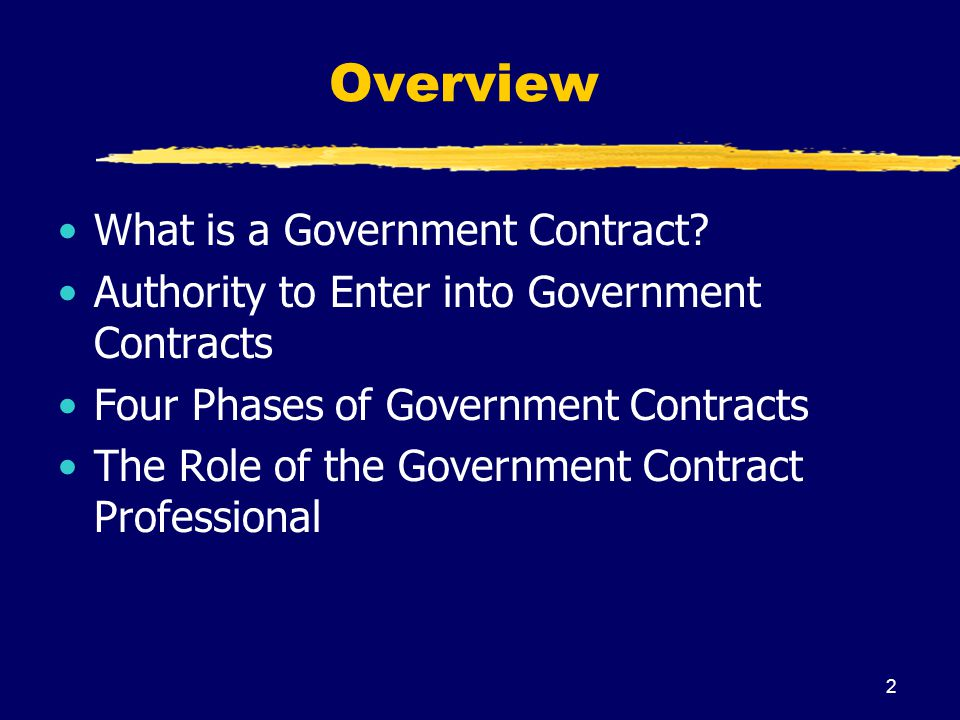 Overview What is a Government Contract