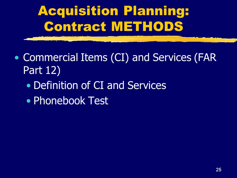 Acquisition Planning: Contract METHODS