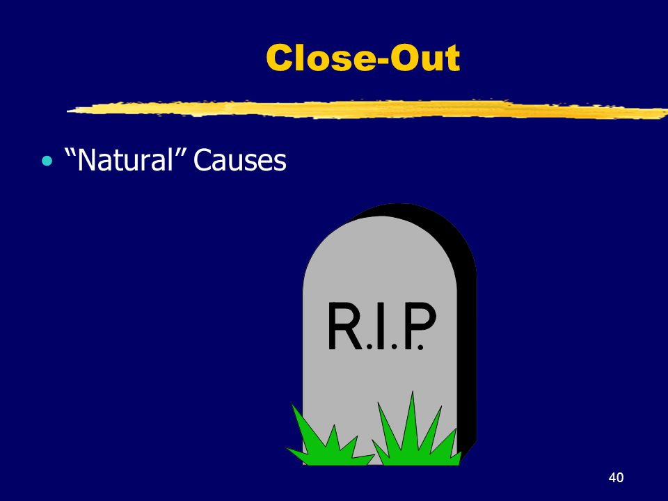 Close-Out Natural Causes
