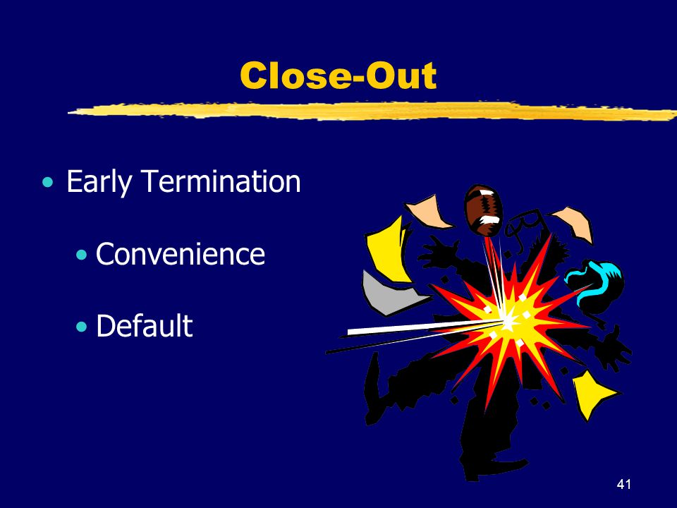 Close-Out Early Termination Convenience Default