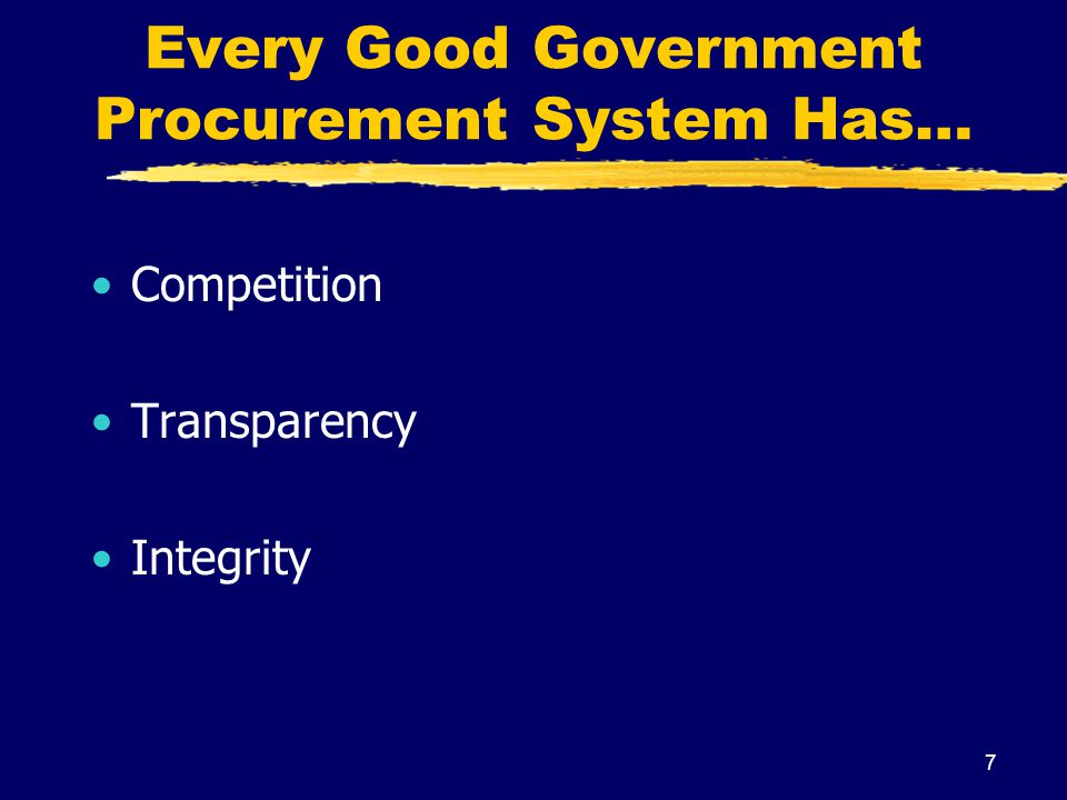 Every Good Government Procurement System Has…