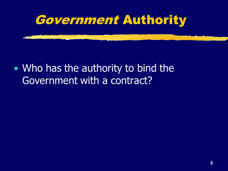 Government Authority Who has the authority to bind the Government with a contract