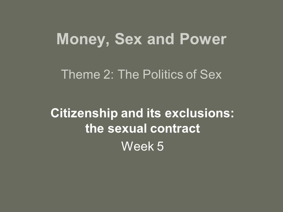 Money, Sex and Power Theme 2: The Politics of Sex