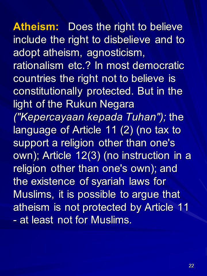 Atheism: Does the right to believe include the right to disbelieve and to adopt atheism, agnosticism, rationalism etc..