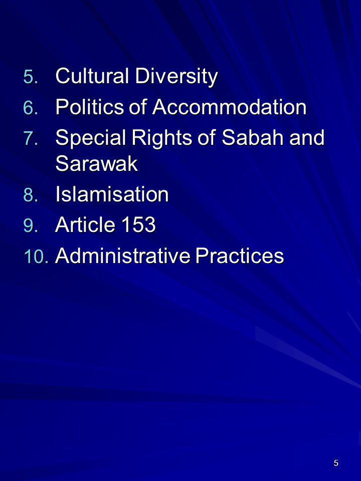 Cultural Diversity Politics of Accommodation. Special Rights of Sabah and Sarawak. Islamisation. Article 153.