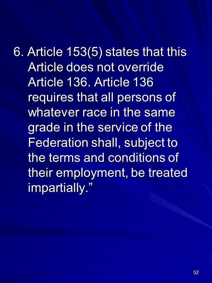 6. Article 153(5) states that this Article does not override Article 136.