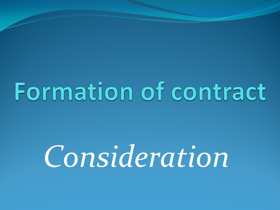 Formation of contract Consideration