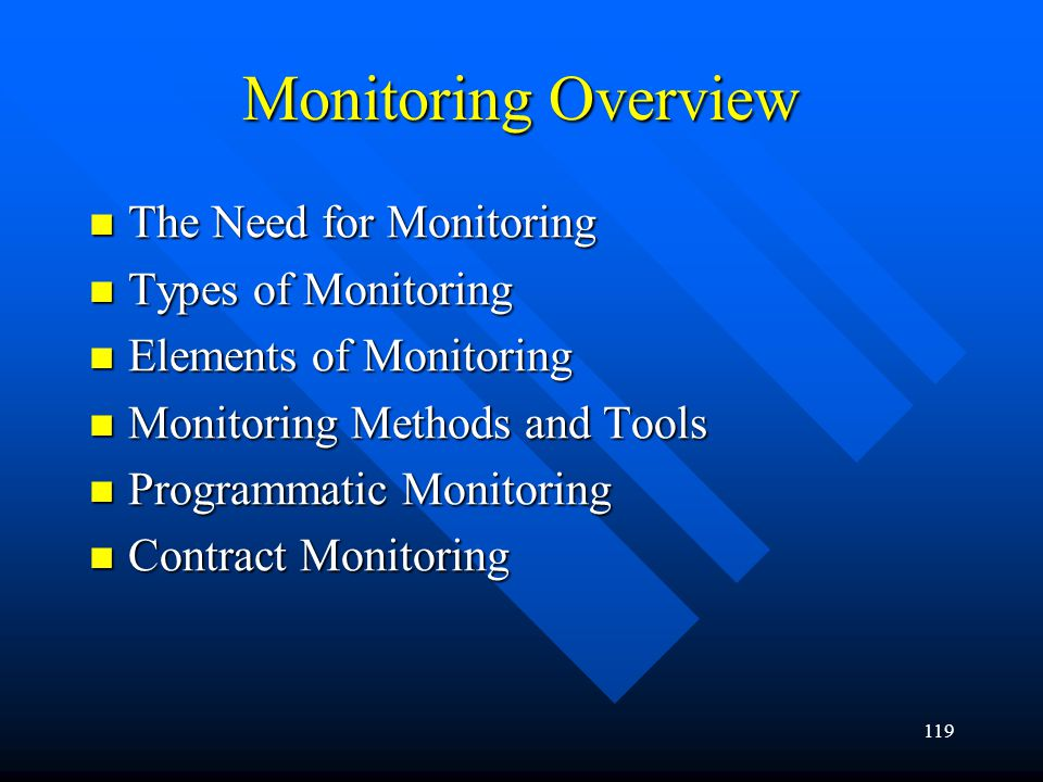 Monitoring Overview The Need for Monitoring Types of Monitoring