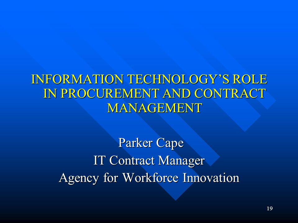 INFORMATION TECHNOLOGY'S ROLE IN PROCUREMENT AND CONTRACT MANAGEMENT