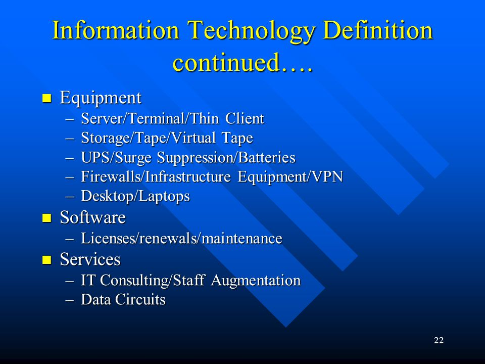 Information Technology Definition continued….