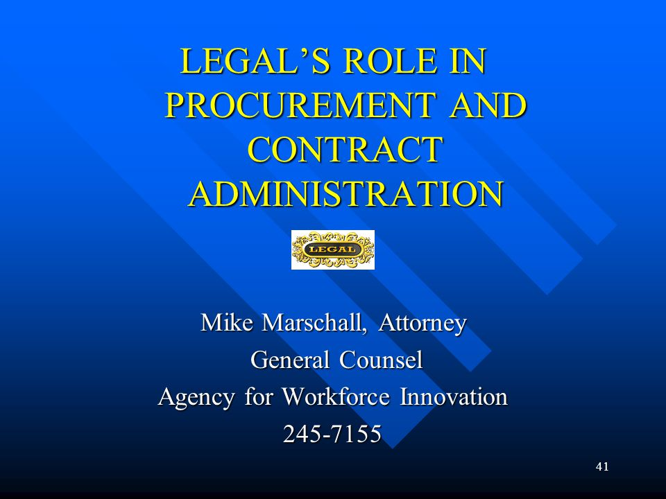 LEGAL'S ROLE IN PROCUREMENT AND CONTRACT ADMINISTRATION