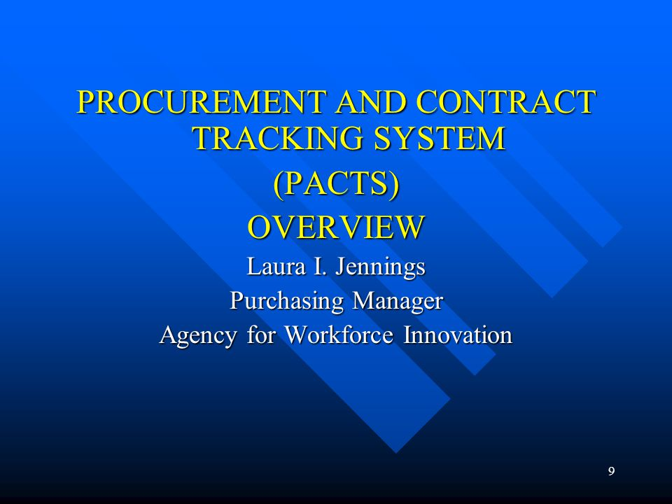 PROCUREMENT AND CONTRACT TRACKING SYSTEM (PACTS) OVERVIEW