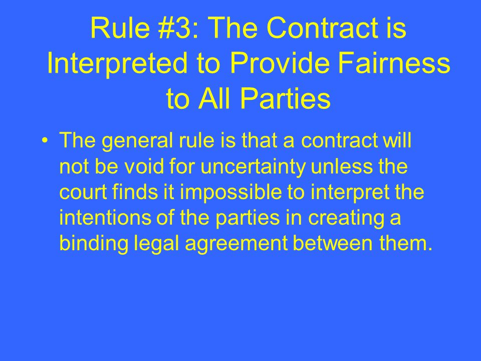 Rule #3: The Contract is Interpreted to Provide Fairness to All Parties