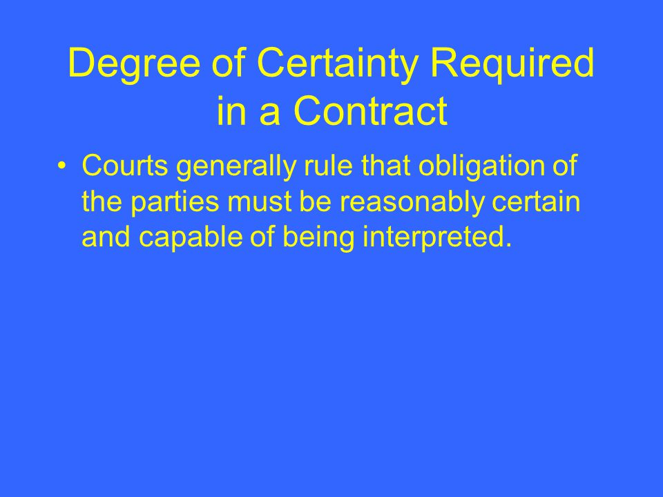 Degree of Certainty Required in a Contract
