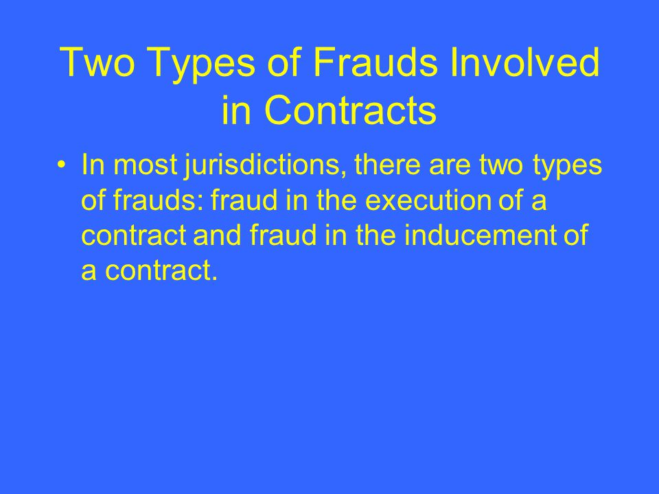 Two Types of Frauds Involved in Contracts
