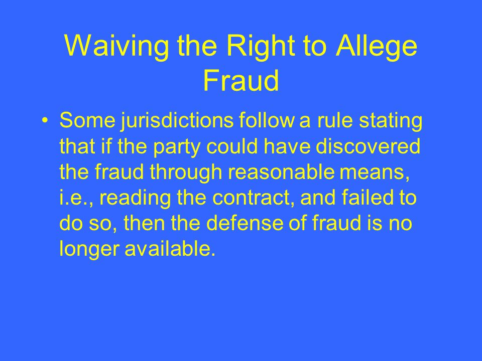 Waiving the Right to Allege Fraud