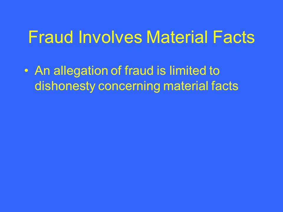 Fraud Involves Material Facts