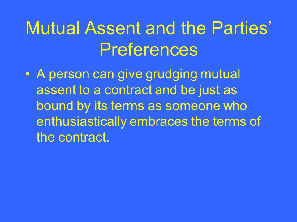 Mutual Assent and the Parties' Preferences