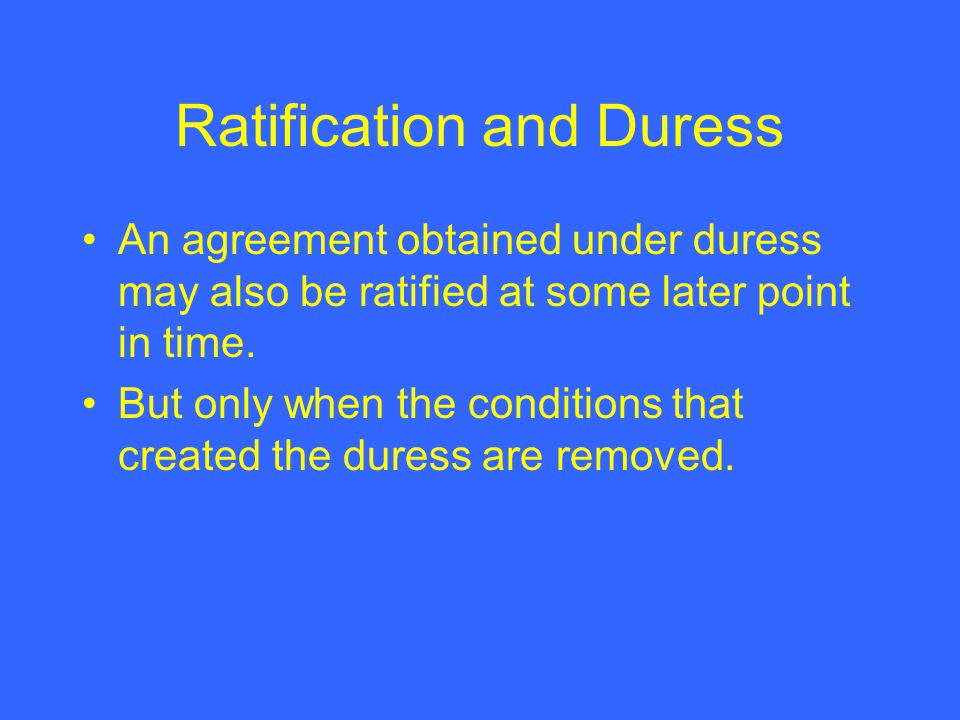 Ratification and Duress