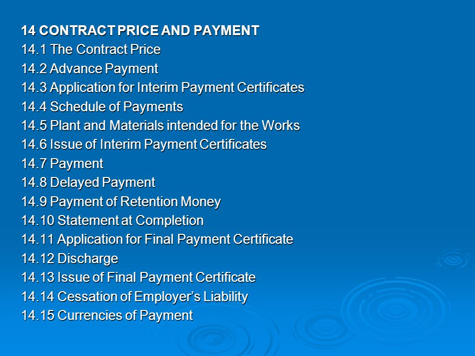 14 CONTRACT PRICE AND PAYMENT 14. 1 The Contract Price 14