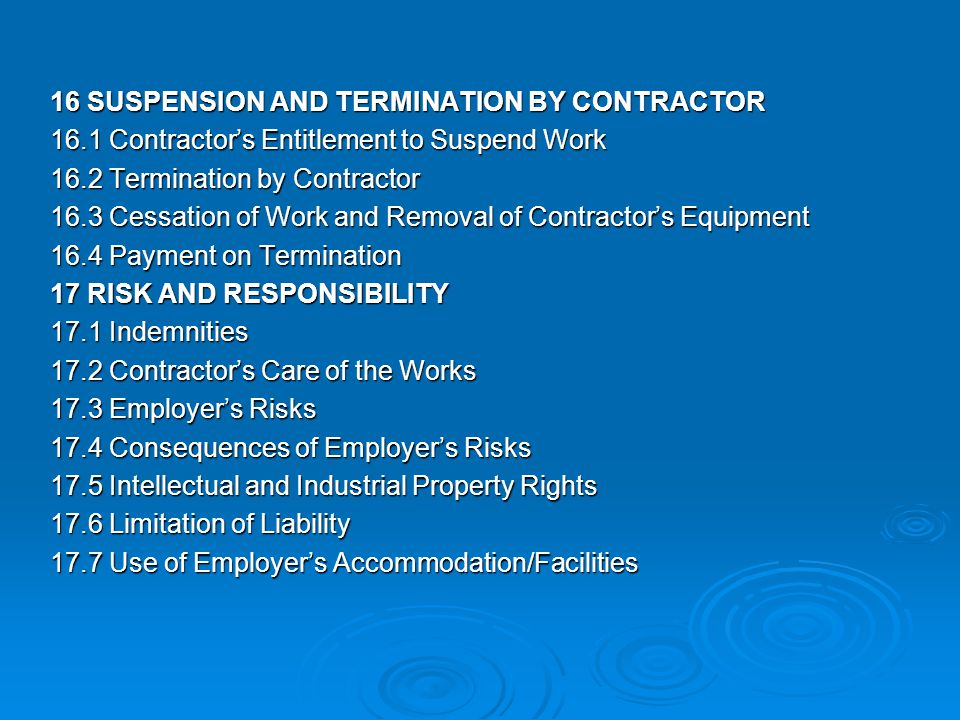 16 SUSPENSION AND TERMINATION BY CONTRACTOR 16