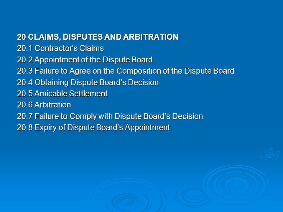 20 CLAIMS, DISPUTES AND ARBITRATION 20. 1 Contractor's Claims 20
