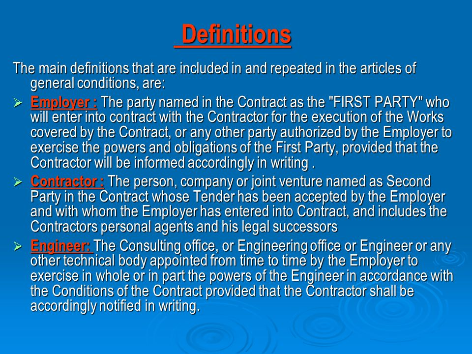 Definitions The main definitions that are included in and repeated in the articles of general conditions, are: