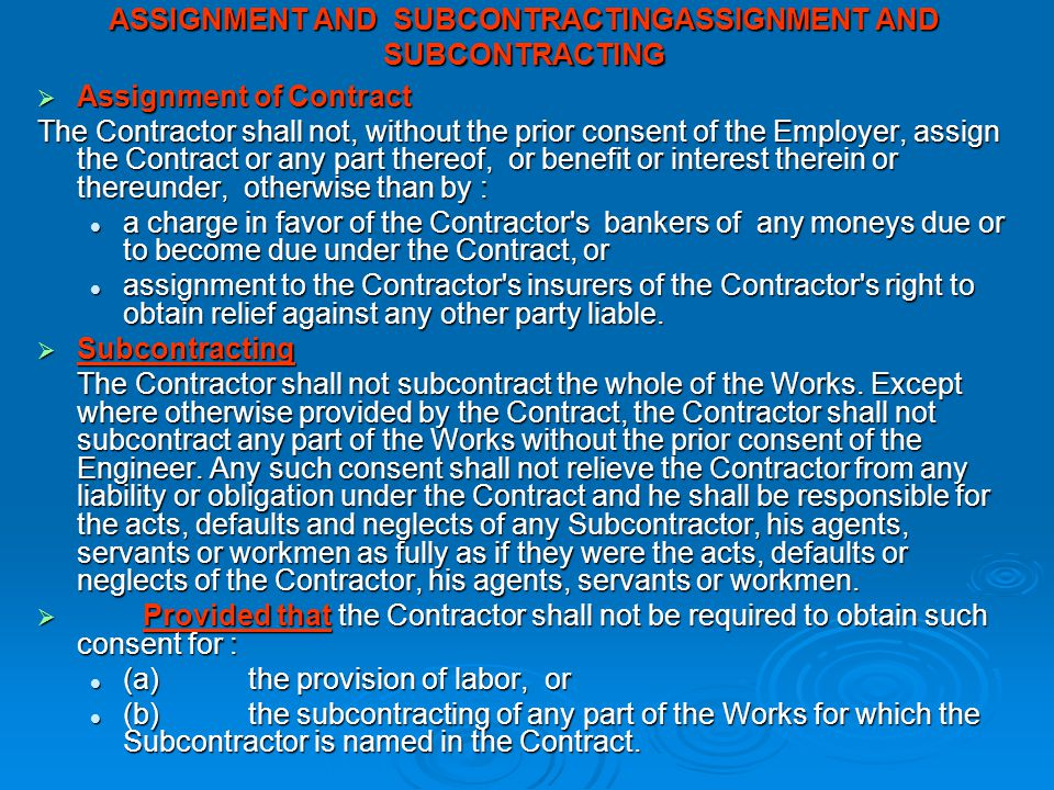 ASSIGNMENT AND SUBCONTRACTINGASSIGNMENT AND SUBCONTRACTING