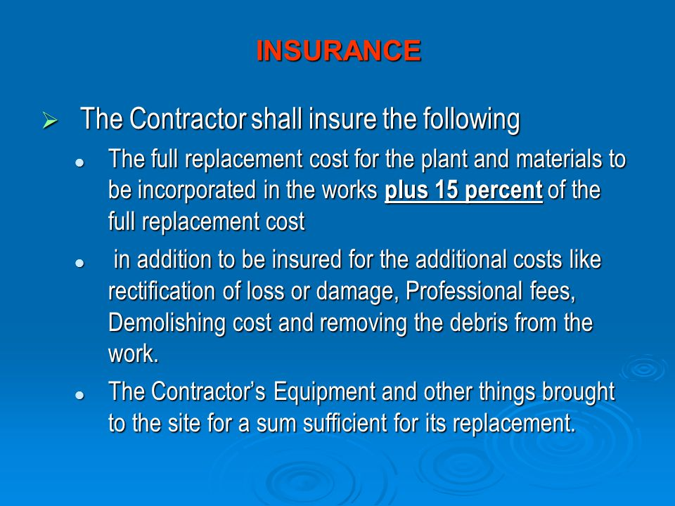 The Contractor shall insure the following