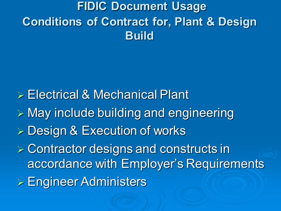FIDIC Document Usage Conditions of Contract for, Plant & Design Build