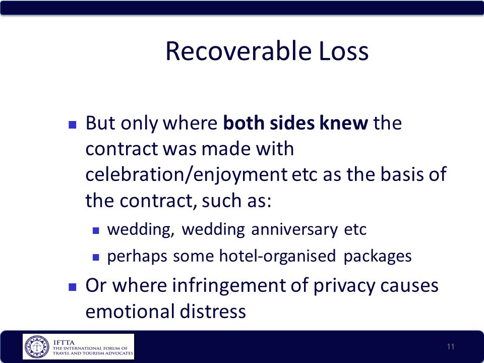 Recoverable Loss But only where both sides knew the contract was made with celebration/enjoyment etc as the basis of the contract, such as: