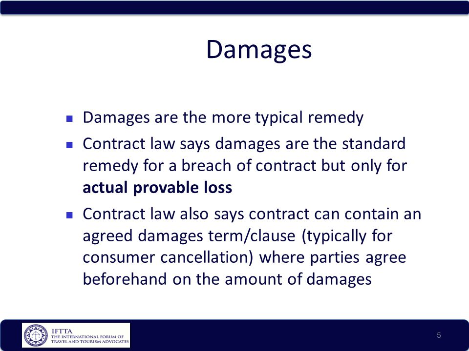 Damages Damages are the more typical remedy