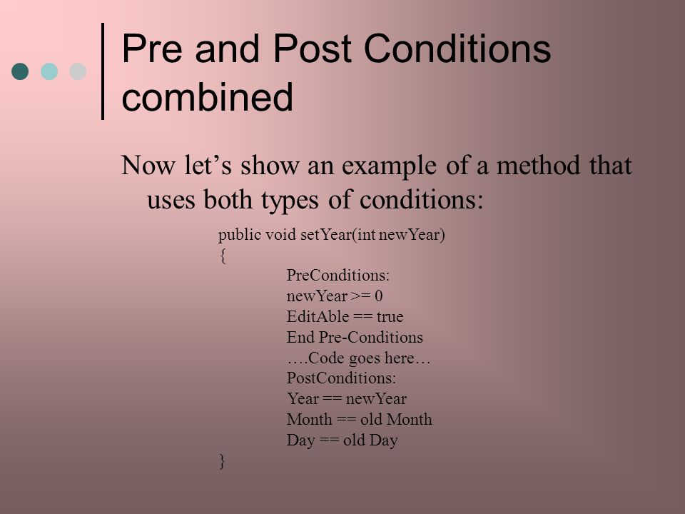 Pre and Post Conditions combined