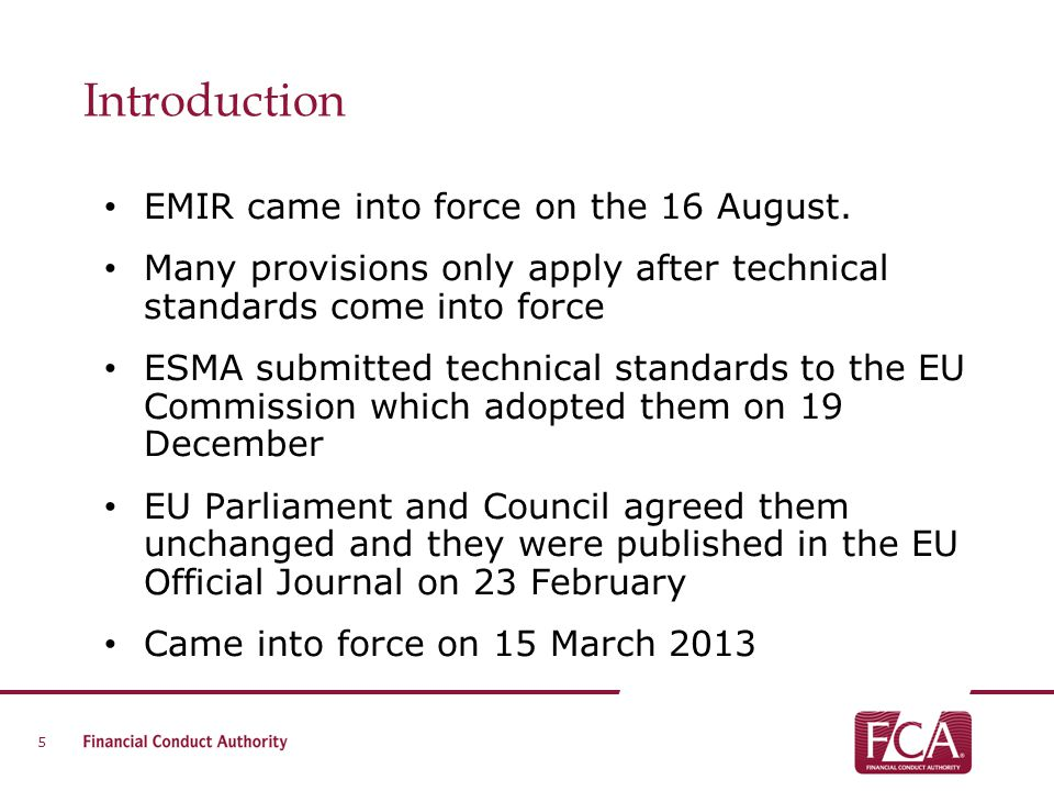 Introduction EMIR came into force on the 16 August.