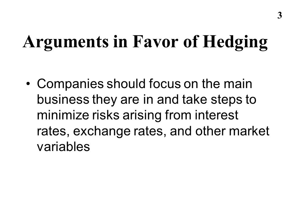 Arguments in Favor of Hedging