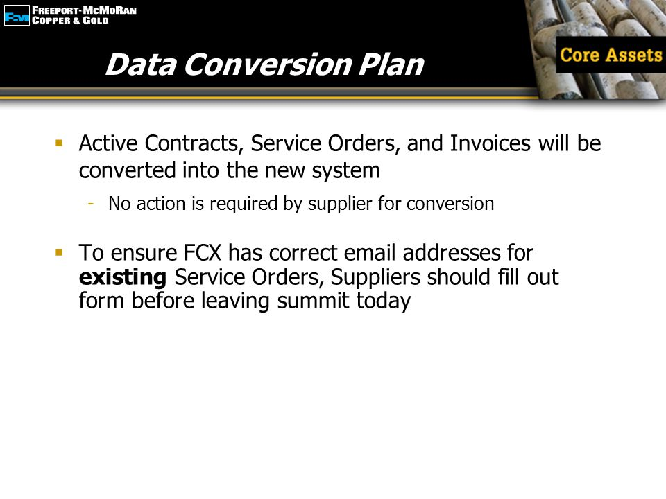 Data Conversion Plan Active Contracts, Service Orders, and Invoices will be converted into the new system.