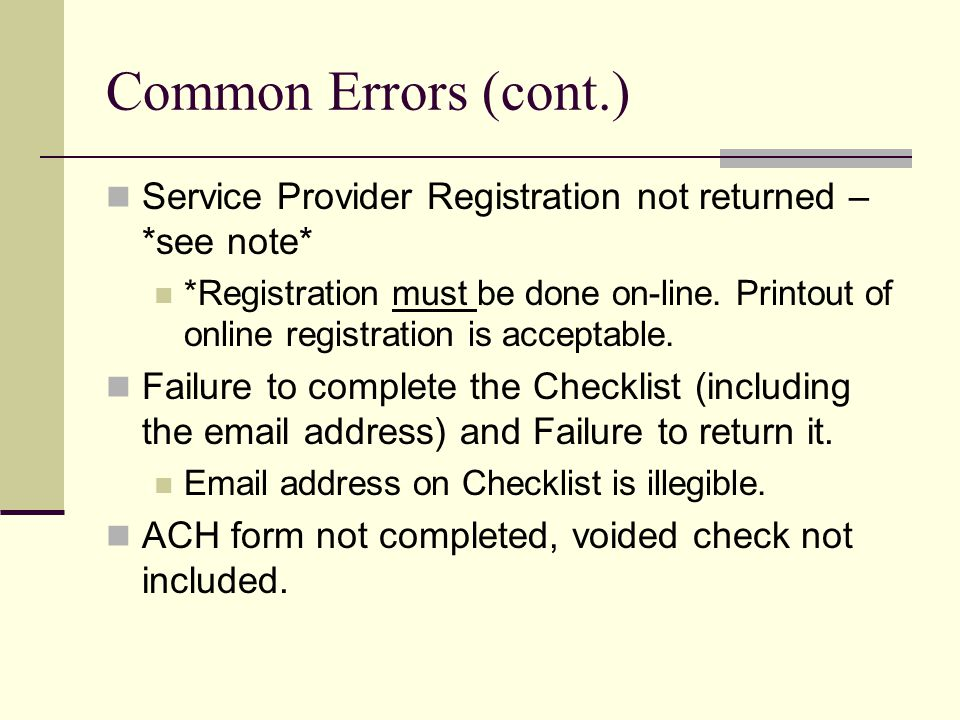 Common Errors (cont.) Service Provider Registration not returned – *see note*