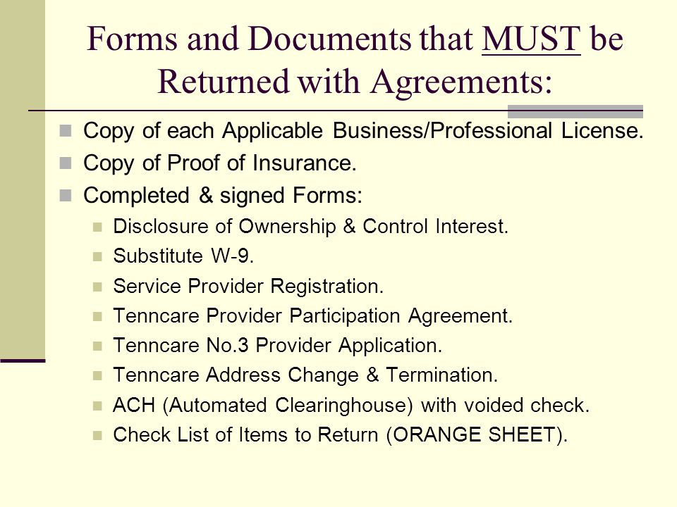 Forms and Documents that MUST be Returned with Agreements: