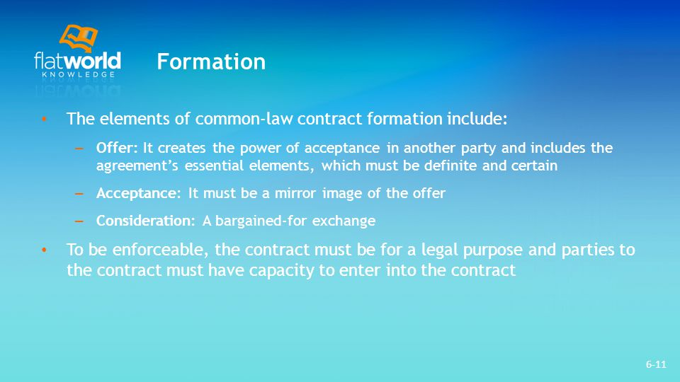 Formation The elements of common-law contract formation include: