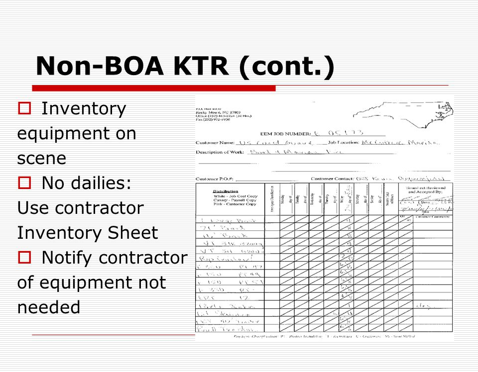 Non-BOA KTR (cont.) Inventory equipment on scene No dailies: