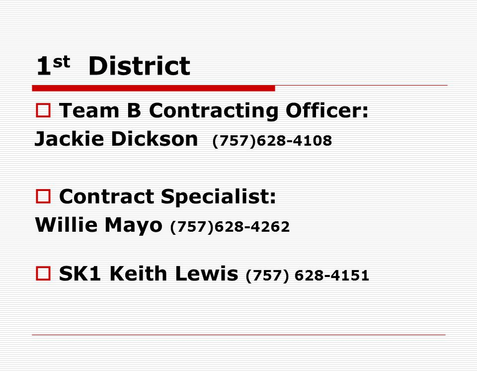 1st District Team B Contracting Officer: Jackie Dickson (757)628-4108