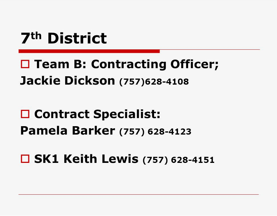 7th District Team B: Contracting Officer; Jackie Dickson (757)628-4108