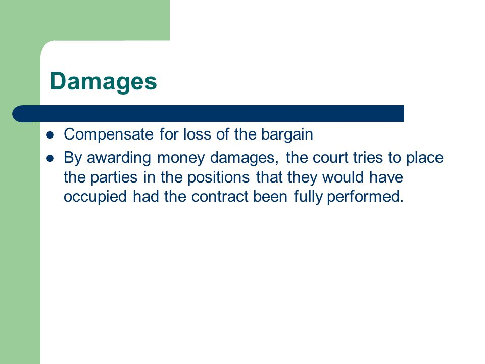 Damages Compensate for loss of the bargain