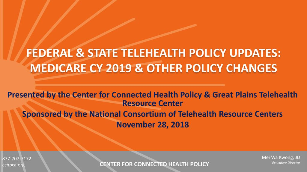 FEDERAL & STATE TELEHEALTH POLICY UPDATES: MEDICARE CY 2019