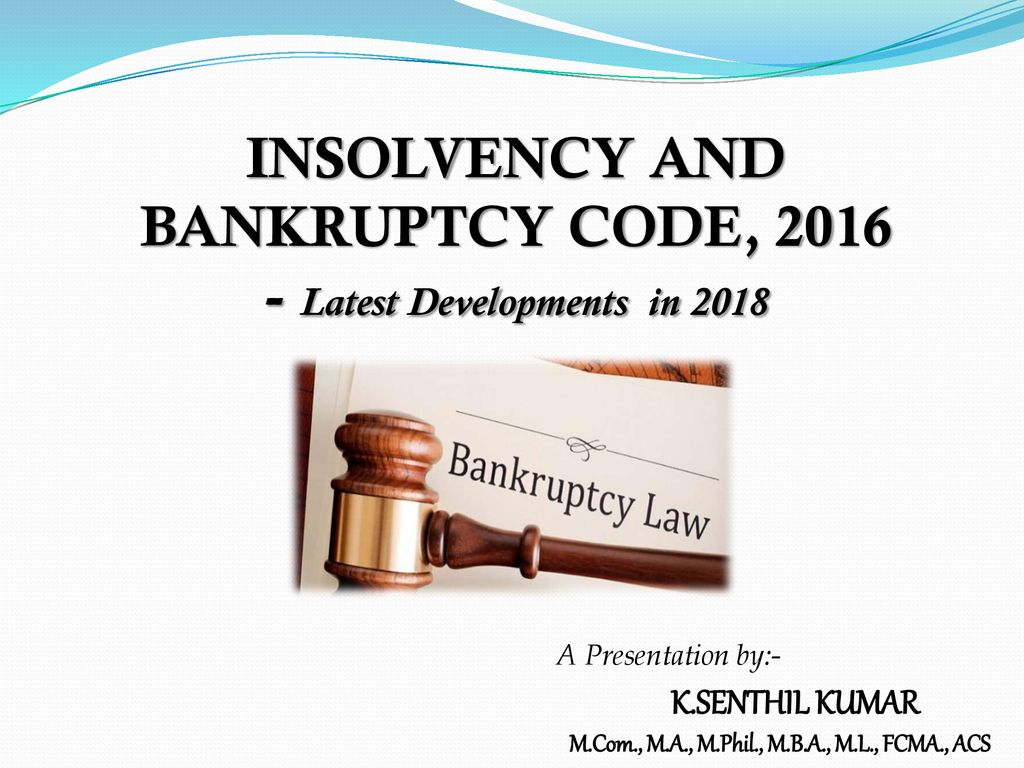 INSOLVENCY AND BANKRUPTCY CODE, Latest Developments in ppt