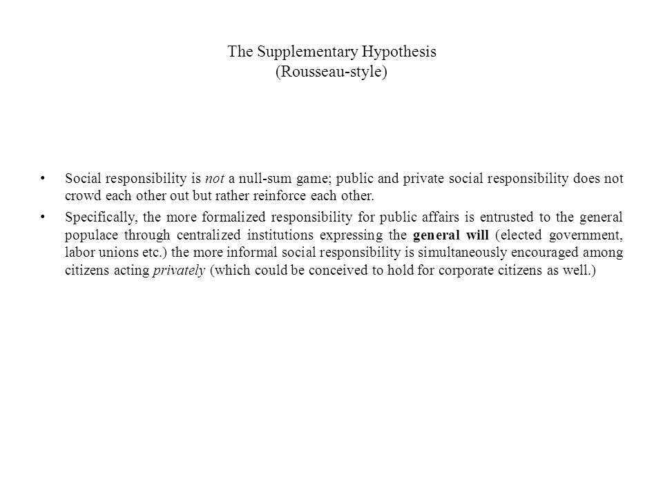The Supplementary Hypothesis (Rousseau-style)