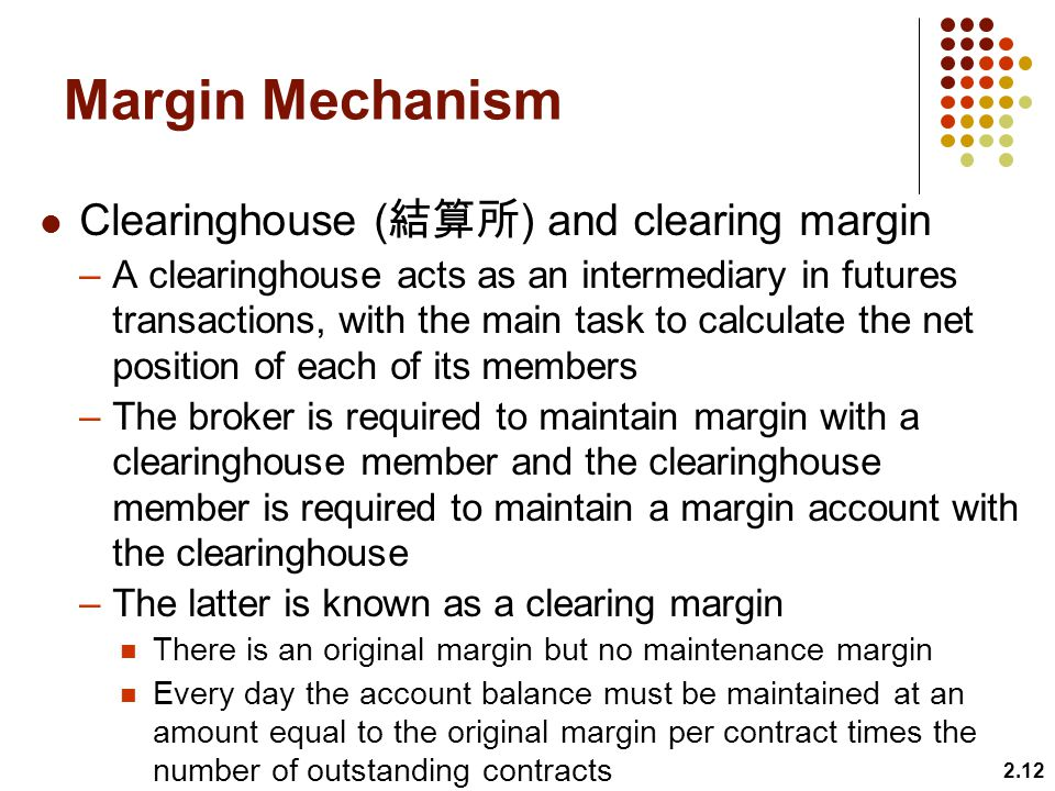 Margin Mechanism Clearinghouse (結算所) and clearing margin
